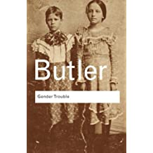 Gender Trouble (Routledge Classics (Paperback))