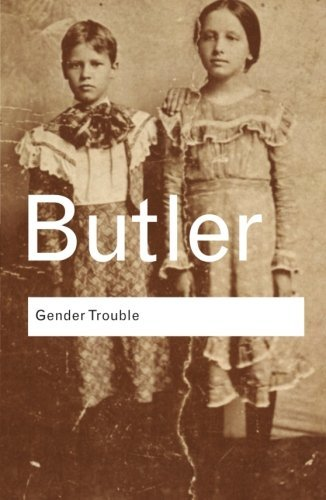 Gender Trouble (Routledge Classics) Test