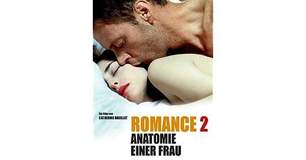 Romance 2 - Anatomie einer Frau online schauen und streamen bei ...