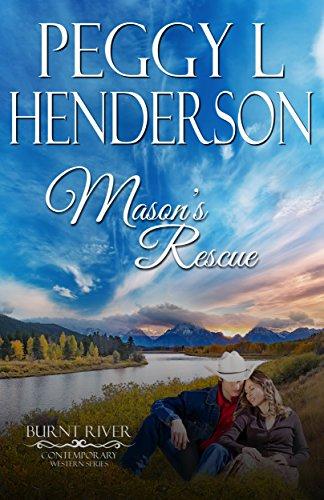 Mason's Rescue (Burnt River Contemporary Western Romance Book 6) (English Edition)