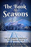 The Book of Seasons: The Journey through the Years Cycle (English Edition)