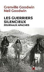 Les Guerriers silencieux - Journaux apaches de Neil Goodwin