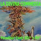 """""""La Divina Commedia"""" di Dante Alighieri: Paradiso, canti XIV° e XV°"""