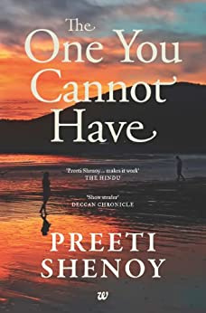 THE ONE YOU CANNOT HAVE by [SHENOY, PREETI]