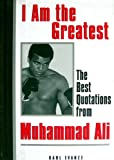 I Am the Greatest Quotes Muhammad Ali
