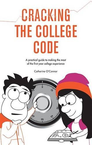 Cracking the College Code: A Practical Guide to Making the Most of the First Year College Experience by Catherine O'Connor (2013-11-26)