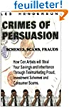 Crimes of Persuasion: Schemes, Scams,...