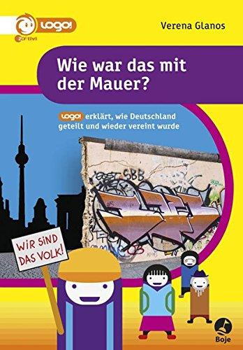 Wie war das mit der Mauer? - logo! erklärt, wie Deutschland geteilt und wieder vereint wurde