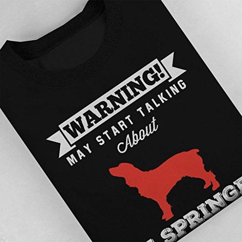 Warning May Start Talking About My Springer Spaniel Women's Sweatshirt Black