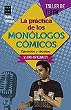 La práctica de los monólogos cómicos: Ejercicios y técnicas: Stand-up comedy (Taller de Teatro)