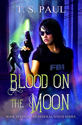 Blood on the Moon (The Federal Witch Book 7) (English Edition) (Witch Teen)