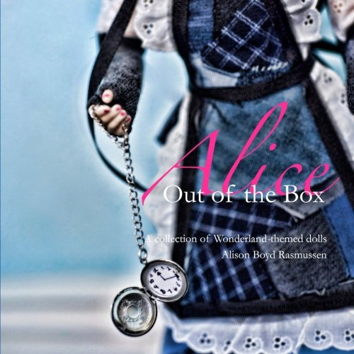 Alice: Out of the Box: A collection of Wonderland-themed dolls