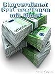 Blogverdienst - Geld verdienen mit Blogs