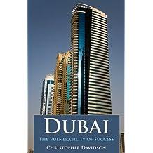 Dubai: The Vulnerability of Success by Christopher M. Davidson (2009-05-08)