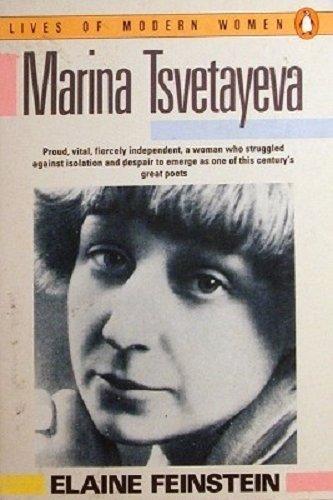 Marina Tsvetayeva (Lives of Modern Women) by Elaine Feinstein (1989-05-01)