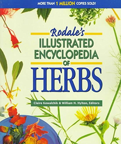 [Rodale's Illustrated Encyclopedia of Herbs] (By: Claire Kowalchik) [published: June, 1999]