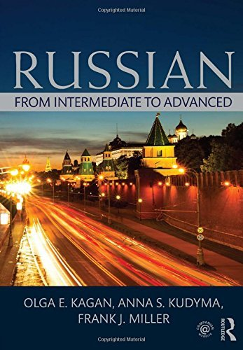 Russian: From Intermediate to Advanced by Olga E. Kagan (26-Aug-2014) Paperback