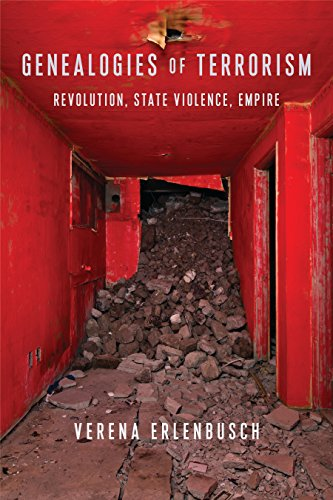 Genealogies of Terrorism: Revolution, State Violence, Empire