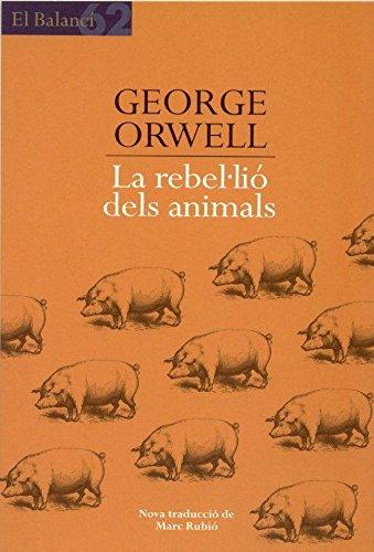 La rebel·lió dels animals (El Balancí Book 473) (Catalan Edition) por George Orwell