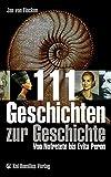 111 Geschichten zur Geschichte: Von Nofretete bis Evita Peron