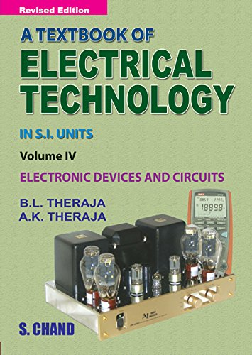A Textbook of Electrical Technology Volume - IV (Electronic Devices and Circuits)