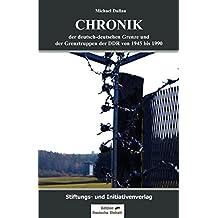 """Chronik der deutsch-deutschen Grenze und der Grenztruppen der DDR von 1945 bis 1990 (Edition """"Deutsche Einheit"""")"""