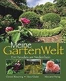 Meine GartenWelt: Ein Paradies am Niederrhein - Christel Krautwig
