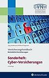 Cyber - Risiken und Versicherungsschutz Versicherungshandbuch Betriebliche Versicherungen