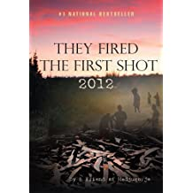 They Fired the First Shot 2012 (English Edition)