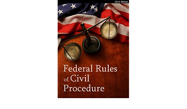 2011-2012 Federal Rules of Civil Procedure (FRCP) (with ALL Committee Notes) (Rules First Series)