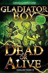 Dead or Alive: Three Stories in One Collection 3 (Gladiator Boy)