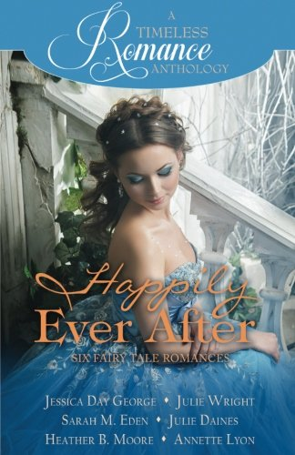 Happily Ever After Collection (A Timeless Romance Anthology)