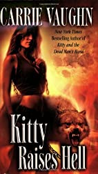 Kitty Raises Hell (Kitty Norville) by Carrie Vaughn (2009-03-01)