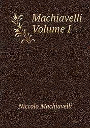 Machiavelli Volume I