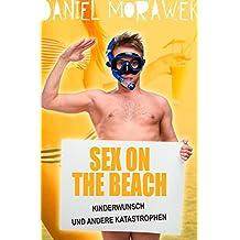 Sex On The Beach - Kinderwunsch und andere Katastrophen