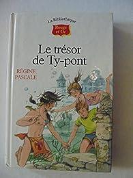 Le trésor de Ty-pont par Régine Pascale