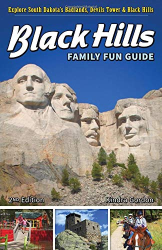 Black Hills Family Fun Guide: Explore South Dakota's Badlands, Devils Tower & Black Hills