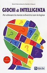 Idea Regalo - Giochi di intelligenza. Per allenare la mente e divertirsi con la logica