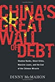 #7: China's Great Wall of Debt: Shadow Banks, Ghost Cities, Massive Loans, and the End of the Chinese Miracle