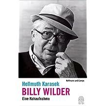 Billy Wilder: Eine Nahaufnahme