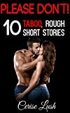 Please Don't: 10 TABOO, Rough Short Stories