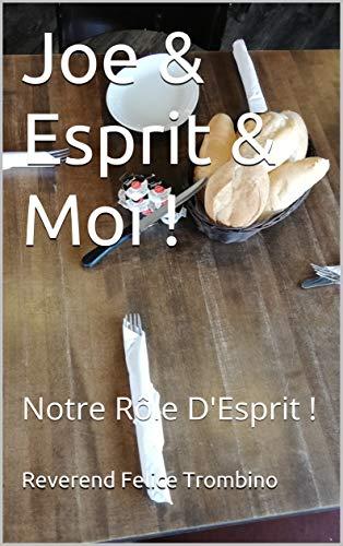 Couverture du livre Joe&Esprit & Moi !: Notre Rôle D'Esprit !