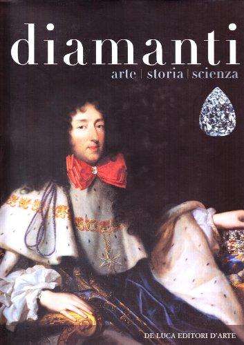 Diamanti. Arte, storia, scienza