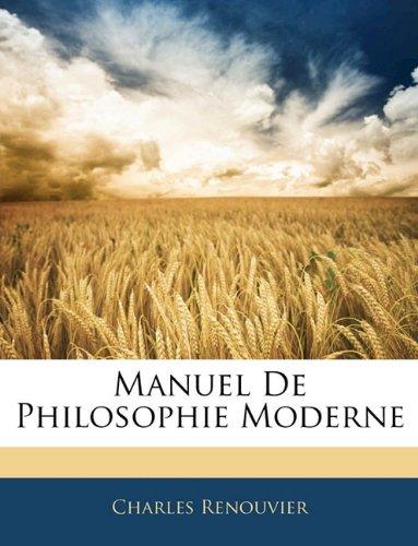 Manuel De Philosophie Moderne por Charles Renouvier