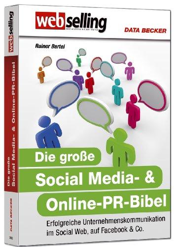 Webselling - Die große Social Media- & Online-PR-Bibel