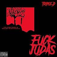 Fuck Judas [Explicit]