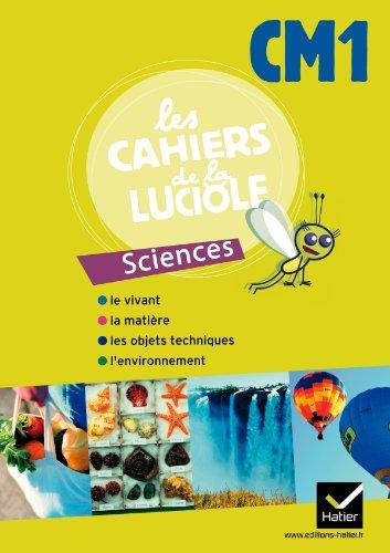 Les Cahiers de la Luciole CM1 Programme Algerien, Sciences Experimentales et Technologie