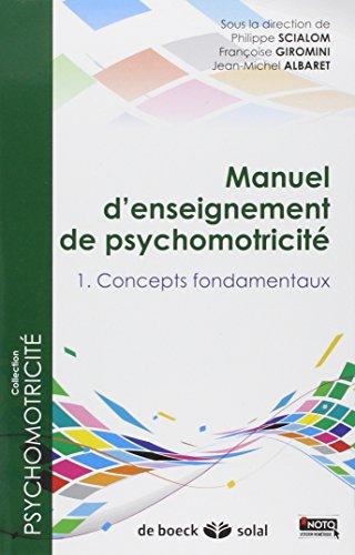 Manuel d'enseignement de psychomotricit : Pack en 3 volumes : Tome 1, Concepts fondamentaux ; Tome 2, Mthodes et techniques ; Tome 3, Clinique et thrapeutique