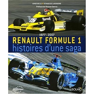 Renault Formule 1 : Histoires d'une saga, 1977-2007