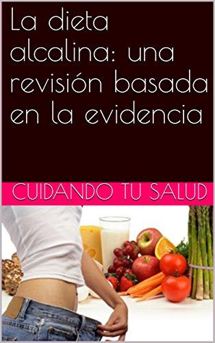 La dieta alcalina: una revisión basada en la evidencia por cuidando tu salud